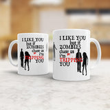 I like you but if zombies chase us i'm tripping you Funny Mug