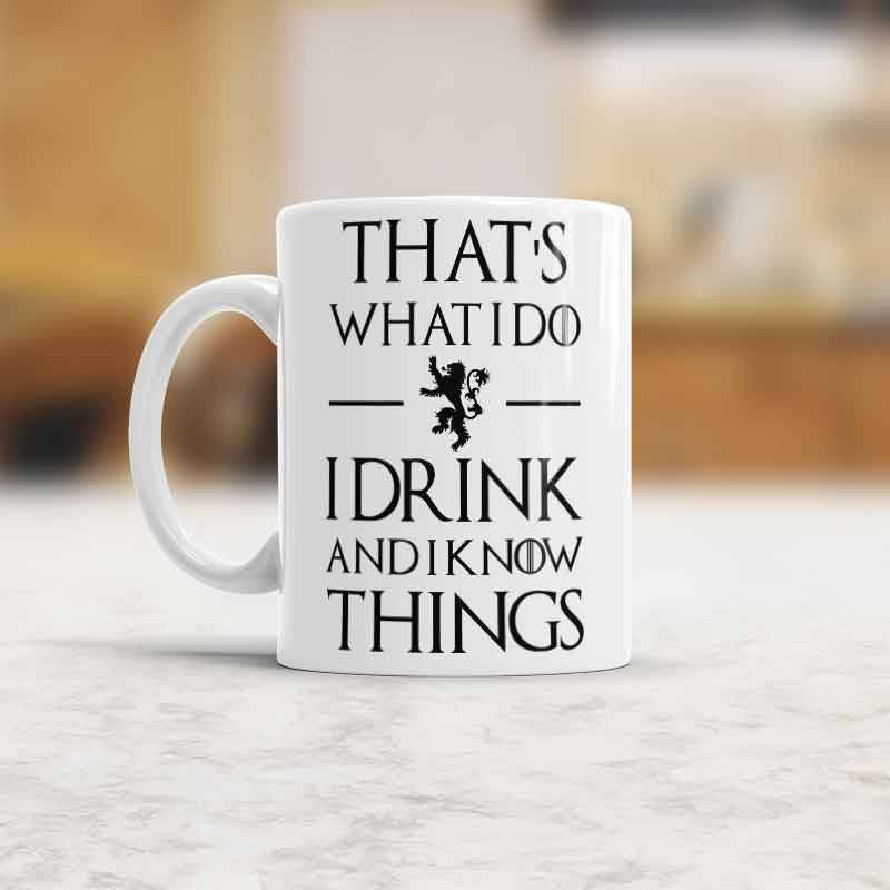I drink and I know things Tyrion Lannister inspired Mug