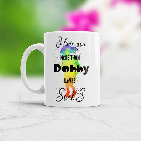 Mug I love you more than Dobby loves socks