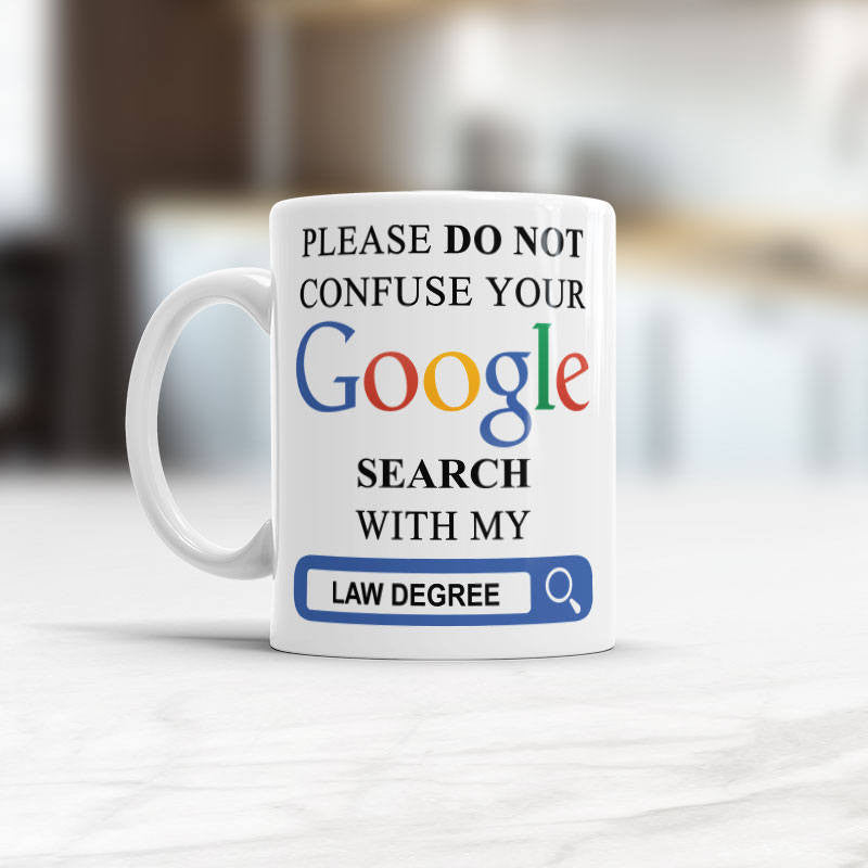Lawyer gift, Please Do Not Confuse Your Google Search With My Law Degree