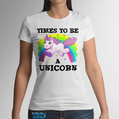 Womens T-shirt Times To Be A Unicorn gift for her