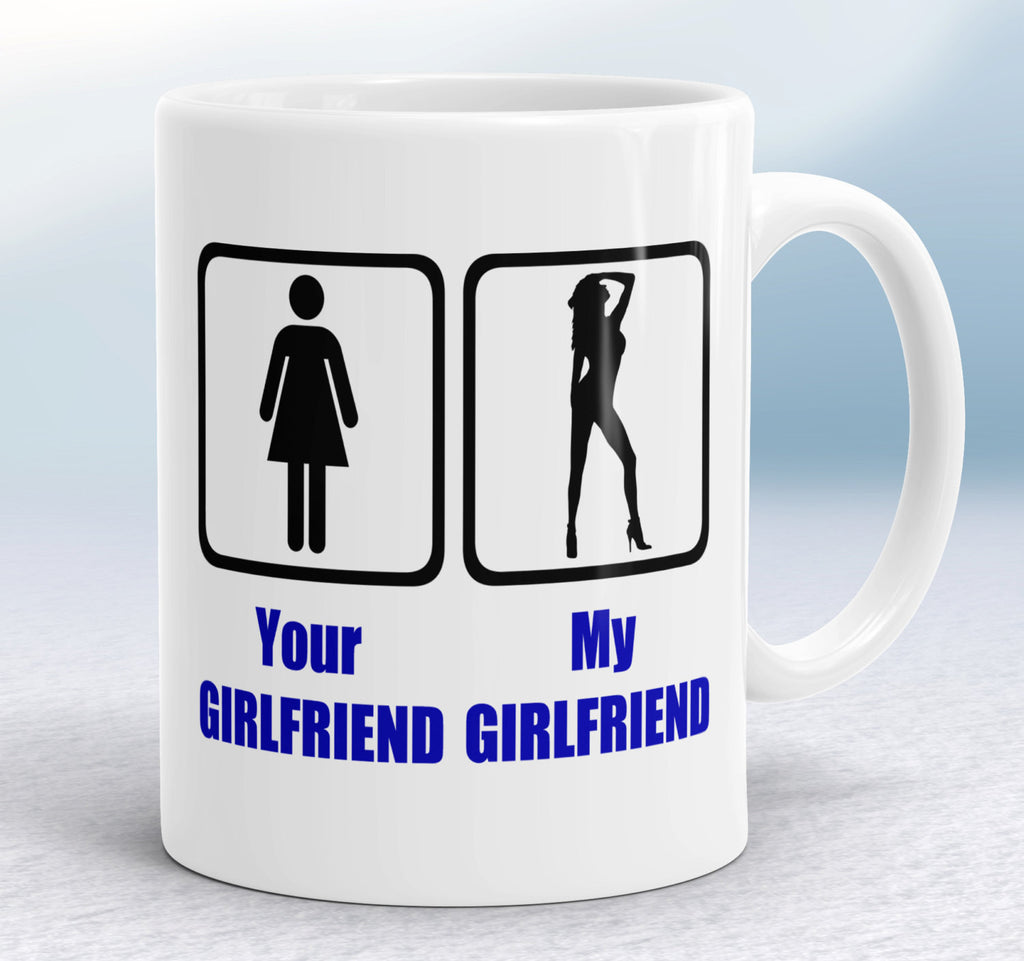 Your girfriend vs My girlfriend Funny coffee mug