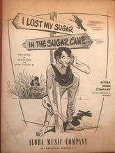 Hawaiian Sheet Music: 'I Lost my Sugar In The Sugar cane'
