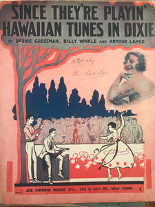 Hawaiian Sheet Music: 'Since They're Playin' Hawaiian Tunes In Dixie'