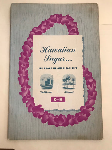 1950's Hawaiian Sugar...It's Place In American Life C&H Hawaii Booklet