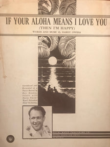 Hawaiian Sheet Music: 'If Your Aloha Means I Love You, Then I'm Happy'