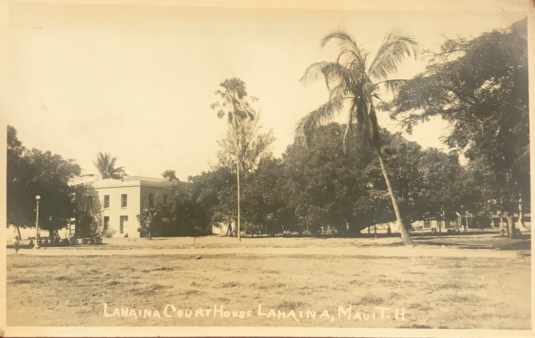 Vintage Real Photo Post Card Of Lahaina Courthouse Maui, Hawaii