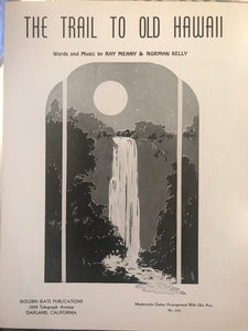 Hawaiian Sheet Music: 'The Trail To Old Hawaii'