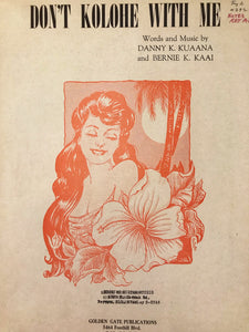 'DON'T KOLOHE WITH ME' by Danny K. Kuaana & Bernie K. Kaai