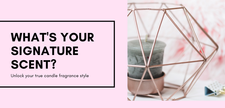 How To Find Your Signature Candle Scent: Unlock Your True Candle Fragrance Style