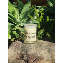 Bitch don't kill my vibe - Quote Candles Australia, Quote Candles - Prince of Candles