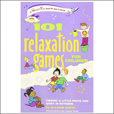 101 Relaxation Games for Children: Finding a Little Peace and Quiet In Between - Allison Bartl