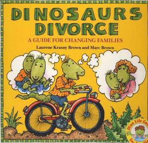 When Dinosaurs Divorce - Laurie Krasny Brown