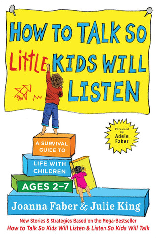 How to Talk so Little Kids Will Listen - Joanna Faber