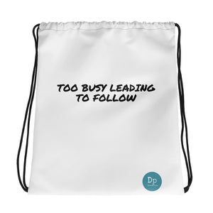 Drawstring Bag - TOO BUSY LEADING TO FOLLOW