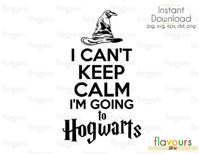 I Can't Keep Calm I'm Going To Hogwarts - Harry Potter - Cuttable Design Files (Svg, Eps, Dxf, Png, Jpg) For Silhouette and Cricut
