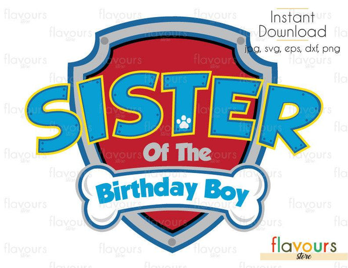 Sister of the Birthday Boy Paw Patrol - Cuttable Design Files (Svg, Eps, Dxf, Png, Jpg) For Silhouette and Cricut