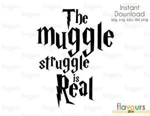 The Muggle Struggle Is Real - Cuttable Design Files (Svg, Eps, Dxf, Png, Jpg) For Silhouette and Cricut