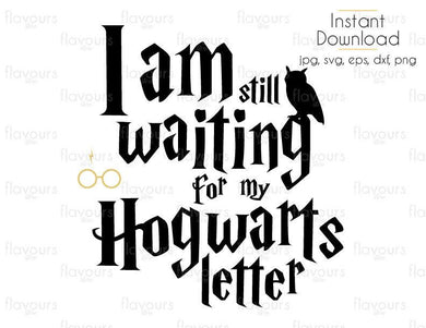 I Am Still Waiting For My Hogwarts Letter - Harry Potter - Cuttable Design Files (Svg, Eps, Dxf, Png, Jpg) For Silhouette and Cricut