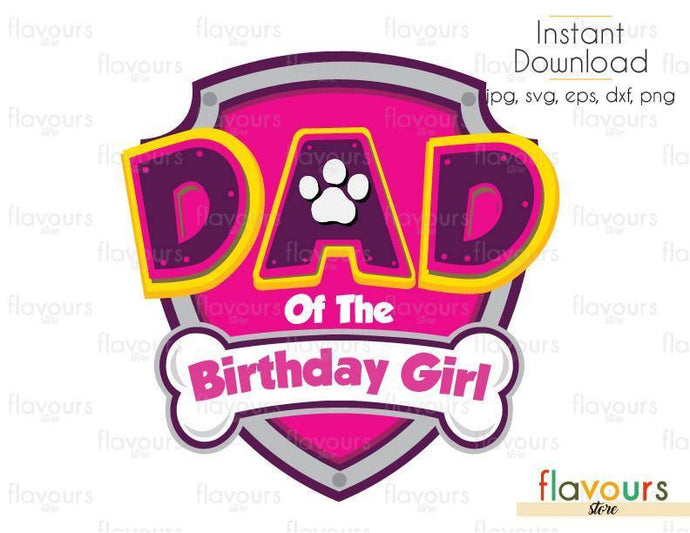 Dad Of The Birthday Girl - Paw Patrol Silhouette - Cuttable Design Files (Svg, Eps, Dxf, Png, Jpg) For Silhouette and Cricut