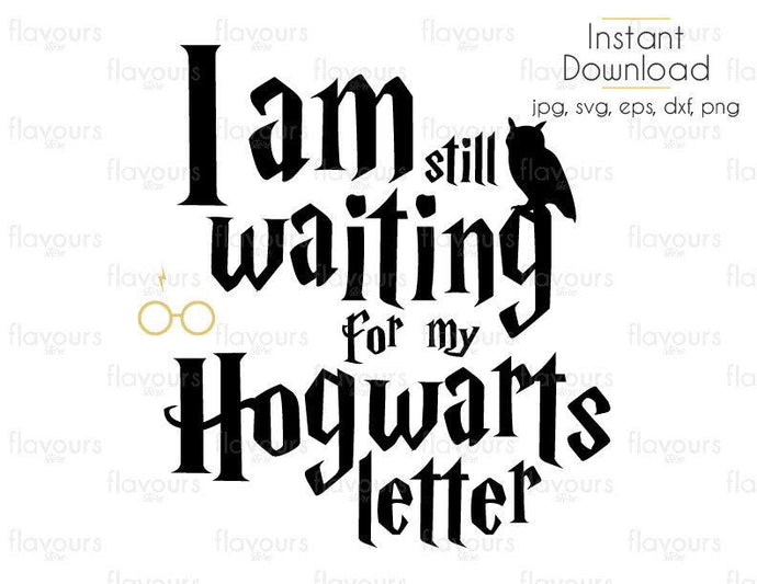 I Am Still Waiting For My Hogwarts Letter - SVG Cut File