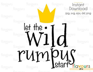 Let the Wild Rumpus Start - Cuttable Design Files (Svg, Eps, Dxf, Png, Jpg) For Silhouette and Cricut