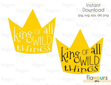 King Of All Wild Things - Cuttable Design Files (Svg, Eps, Dxf, Png, Jpg) For Silhouette and Cricut