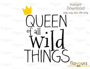Queen Of All Wild Things - Monsters Where the Wild Things Are - Cuttable Design Files (Svg, Eps, Dxf, Png, Jpg) For Silhouette and Cricut