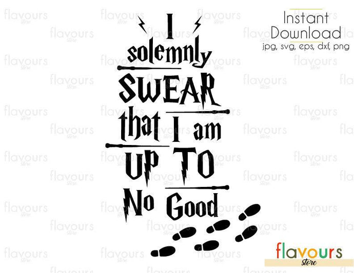 I Solemnly Swear That I Am Up To No Good - SVG Cut File