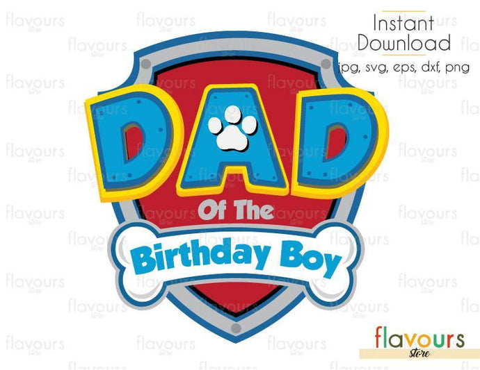 Dad of the Birthday Boy Paw Patrol - Cuttable Design Files (Svg, Eps, Dxf, Png, Jpg) For Silhouette and Cricut