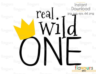 Real Wild One - Monsters Where the Wild Things Are - Cuttable Design Files (Svg, Eps, Dxf, Png, Jpg) For Silhouette and Cricut