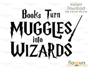 Books Turn Muggles Into Wizards - Harry Potter - Cuttable Design Files (Svg, Eps, Dxf, Png, Jpg) For Silhouette and Cricut