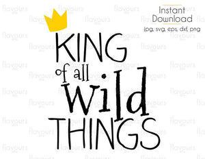 King Of All Wild Things - Monsters Where the Wild Things Are - Cuttable Design Files (Svg, Eps, Dxf, Png, Jpg) For Silhouette and Cricut