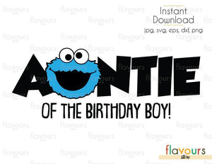 Auntie of the Birthday Boy - Cookie Monster - Sesame Street - Cuttable Design Files (Svg, Eps, Dxf, Png, Jpg) For Silhouette and Cricut