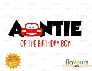 Auntie of the Birthday Boy - Lightning Mcqueen - Cars - Instant Download - SVG FILES