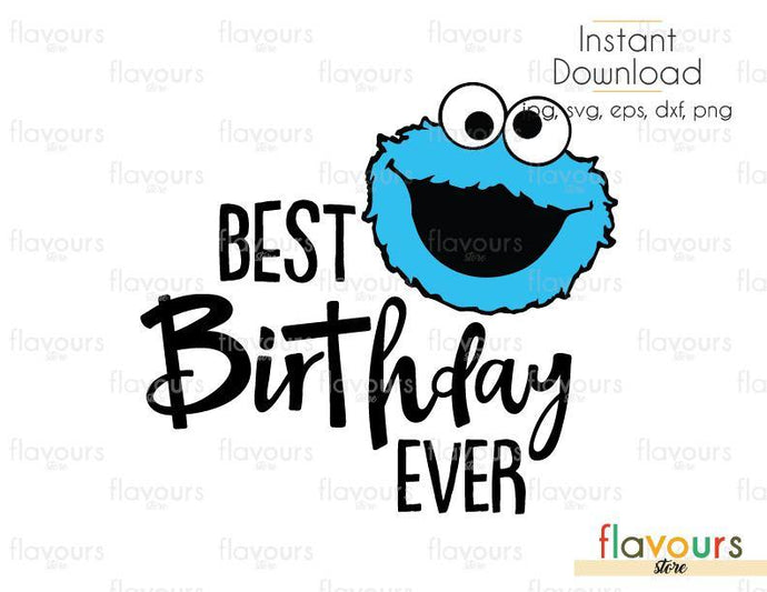 Best Birthday Ever -Cookie Monster - Sesame Street - Cuttable Design Files (Svg, Eps, Dxf, Png, Jpg) For Silhouette and Cricut
