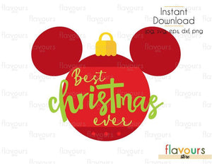 Best Christmas Ever - Mickey Christmas Ball - Cuttable Design Files (SVG, EPS, DXF, PNG) For Silhouette and Cricut