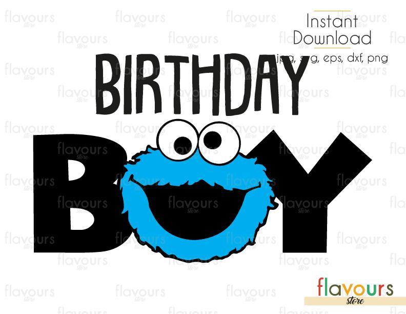 Birthday Boy - Cookie Monster - Sesame Street - Cuttable Design Files (Svg, Eps, Dxf, Png, Jpg) For Silhouette and Cricut