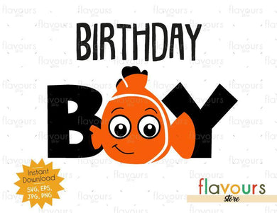 Birthday Boy - Nemo - Instant Download - SVG FILES