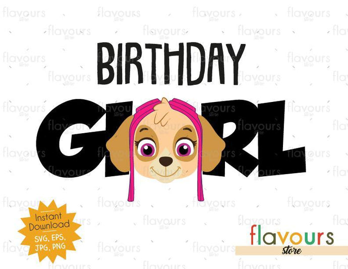 Birthday Girl - Skye - Paw Patrol - SVG Cut Files