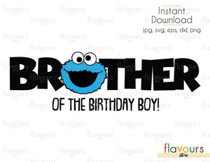 Brother of the Birthday Boy - Cookie Monster - Sesame Street - Cuttable Design Files (Svg, Eps, Dxf, Png, Jpg) For Silhouette and Cricut