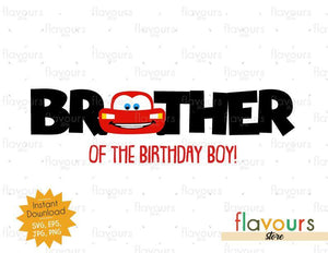 Brother of the Birthday Boy - Lightning Mcqueen - Cars - Instant Download - SVG FILES