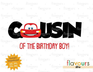 Cousin of the Birthday Boy - Lightning Mcqueen - Cars - Instant Download - SVG FILES