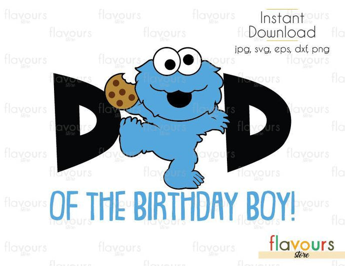 Dad of the Birthday Boy - Baby Cookie Monster - Sesame Street - Cuttable Design Files (Svg, Eps, Dxf, Png, Jpg) For Silhouette and Cricut
