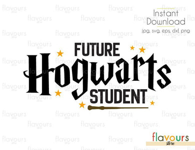 Future Hogwart Student - SVG Cut Files - FlavoursStore