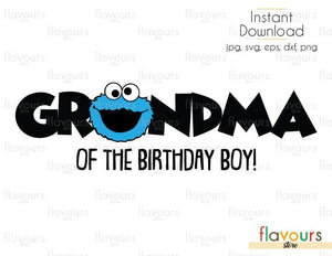 Grandma of the Birthday Boy - Cookie Monster - Sesame Street - Cuttable Design Files (Svg, Eps, Dxf, Png, Jpg) For Silhouette and Cricut