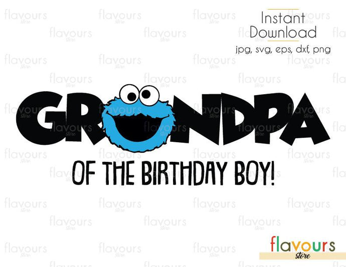 Grandpa of the Birthday Boy - Cookie Monster - Sesame Street - Cuttable Design Files (Svg, Eps, Dxf, Png, Jpg) For Silhouette and Cricut