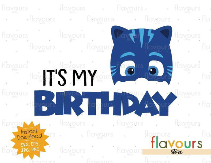 It's My Birthday - Cat Boy - Pj Mask - Instant Download - SVG FILES