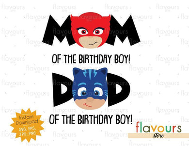 Mom and Dad of Birthday Boy - Owlette And Cat Boy - Pj Mask - Instant Download - SVG FILES