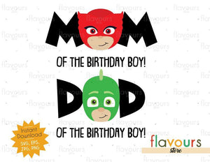 Mom and Dad of Birthday Boy - Owlette And Gekko - Pj Mask - Instant Download - SVG FILES